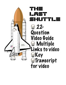 The Last Shuttle: Video Link, 22 Question guide, key, and Transcript