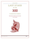 The Last Stand of 300 (History Channel) Movie Questions (Distance Learning)