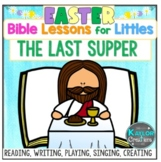 The Last Supper The Lord's Supper Easter Communion Lesson Activities