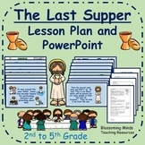 The Last Supper Lesson Plan and PowerPoint (Easter) - Grad