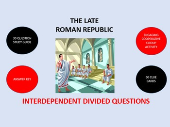 The Late Roman Republic:  Interdependent Divided Questions Activity