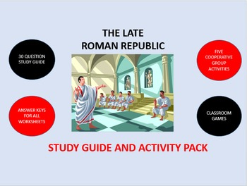 The Late Roman Republic:  Study Guide and Activity Pack