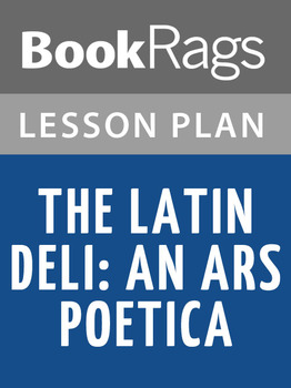 The Latin Deli: An Ars Poetica Lesson Plans
