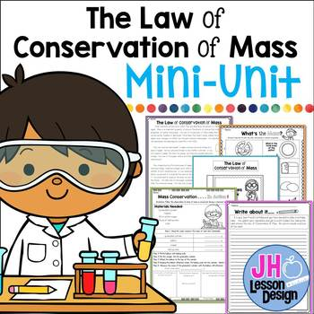Law of Conservation of Mass: Mini-Unit