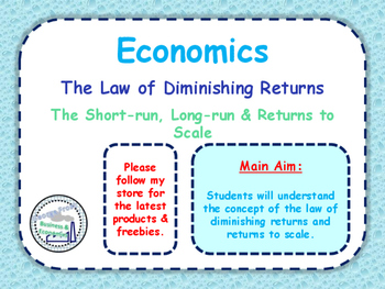 The Law of Diminishing Returns & Returns to Scale - Microeconomics