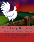 The Lazy Rooster: A Story Book for Preschool and Kindergar