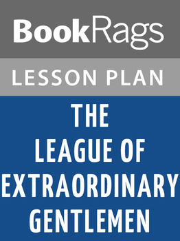 The League of Extraordinary Gentlemen Lesson Plans