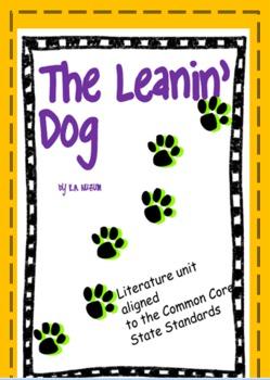 The Leanin' Dog Novel Unit -Common Core Aligned