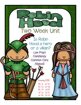 The Legend of Robin Hood ELA Unit- 2+ Weeks worth of LOW prep!  Opinion Writing