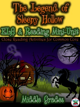 The Legend of Sleepy Hollow: ELA and Close Reading Mini-Unit {Middle Grades}