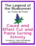 The Legend of the Bluebonnet - Cause and Effect Cut and Paste Sort