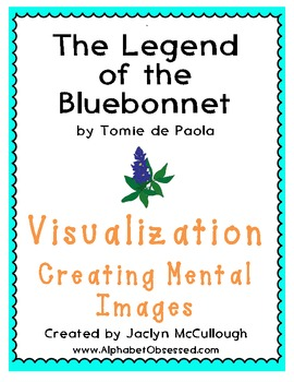The Legend of the Bluebonnet- Visualization- Creating Mental Images