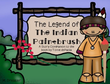 The Legend of the Indian Paintbrush (A Story Companion)