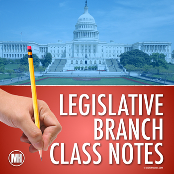The Legislative Branch: Unit Notes & Worksheets for Government or Civics Class