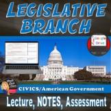 The Legislative Branch – Congress- Lecture PowerPoint (Civics)
