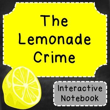 The Lemonade Crime Interactive Notebook