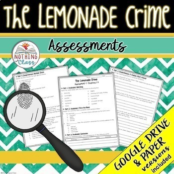 The Lemonade Crime: Tests, Quizzes, Assessments