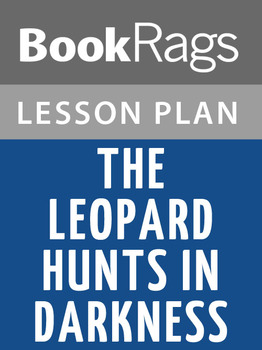 The Leopard Hunts in Darkness Lesson Plans