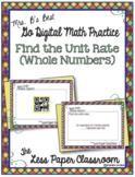 The Less Paper Classroom:  Find the Unit Rate (Whole Numbers)