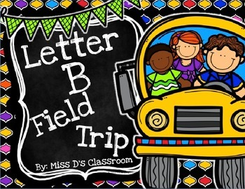 The Letter B Field Trip!