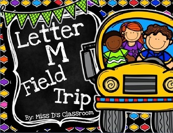 The Letter M Field Trip!