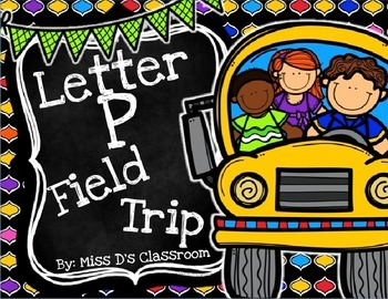 The Letter P Field Trip!