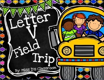 The Letter V Field Trip!