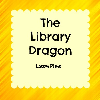 The Library Dragon Lesson Plans