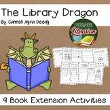 The Library Dragon by Carmen Agra Deedy 9 Literacy Extensi