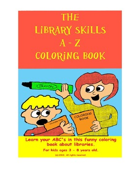 The Library Skills A - Z Coloring Book For Libraries & Med