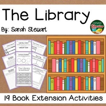 The Library by Stewart 19 Book Extension Activities NO PREP