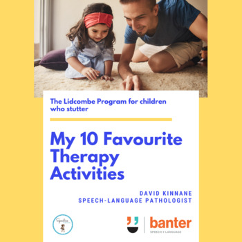 The Lidcombe Program for Stuttering: My 10 Favorite Therapy Activities