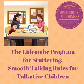 The Lidcombe Program for Stuttering: Smooth Talking Rules