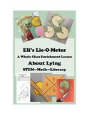 The Lie-O-Meter - A WHOLE CLASS ENRICHMENT ABOUT LYING  +Literacy, STEM, Math