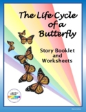 The Life Cycle of a Butterfly: Booklet and Worksheets