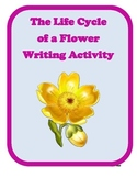 The Life Cycle of a Flower Writing Activity