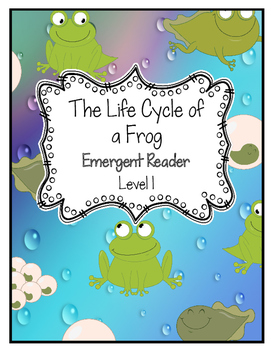 The Life Cycle of a Frog Emergent Reader DRA Level 1