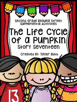 The Life Cycle of a Pumpkin Supplemental Activities (Reading Street Lesson 17)