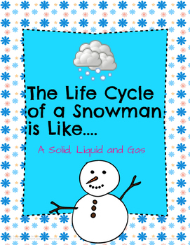 The Life Cycle of a Snowman is Like... a Solid, Liquid, and Gas Activity!