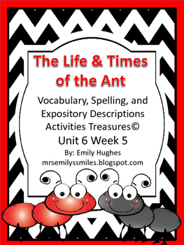 The Life & Times of the Ant Treasures© Ut 6 Wk 5 Supplement Materials