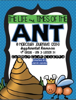 The Life and Times of the Ant (Journeys 4th Gr. - Supplemental Materials)