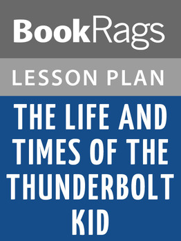 The Life and Times of the Thunderbolt Kid Lesson Plans