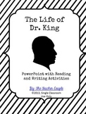 The Life of Dr. King - PowerPoint with Reading and Writing Activities