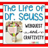 The Life of Dr. Seuss: WebQuest and Craftivity (Includes D
