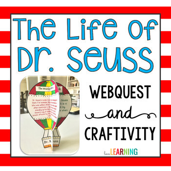 The Life of Dr. Seuss: Webquest and Craftivity