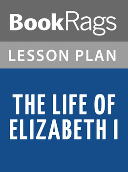 The Life of Elizabeth I Lesson Plans