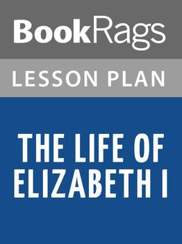 The Life of Elizabeth I Lesson Plans
