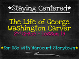 The Life of George Washington Carver 2nd Grade Harcourt Storytown Lesson 19