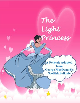 The Light Princess: An Adaptation of MacDonald's Scottish Tale