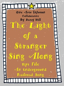 The Light of a Stranger Sing Along mp4 File (an Underground Railroad song)